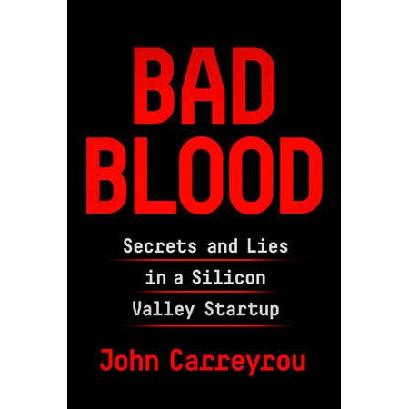 Bad Blood book recommendation by John Carreyrou.